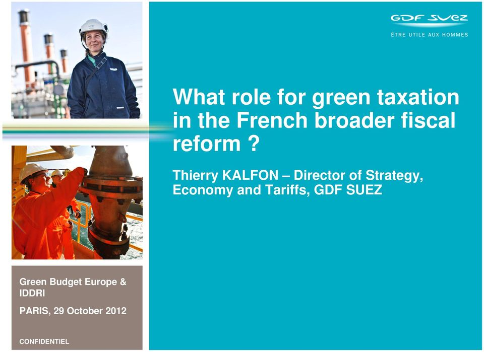 Thierry KALFON Director of Strategy, Economy and