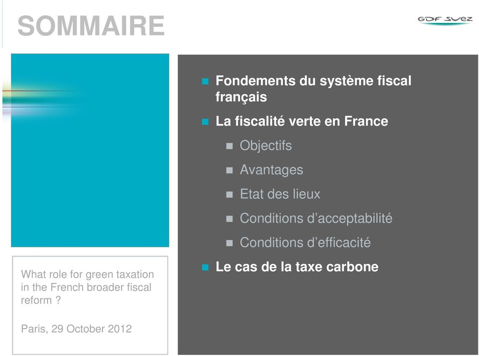 Conditions d efficacité What role for green taxation in the French