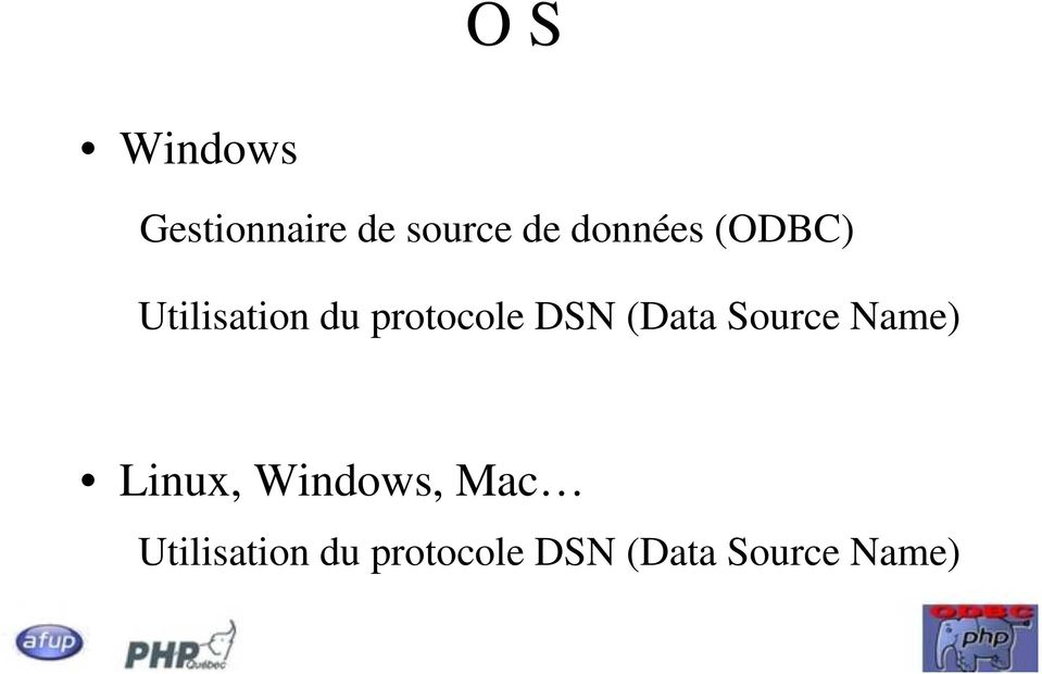 DSN (Data Source Name) Linux, Windows,