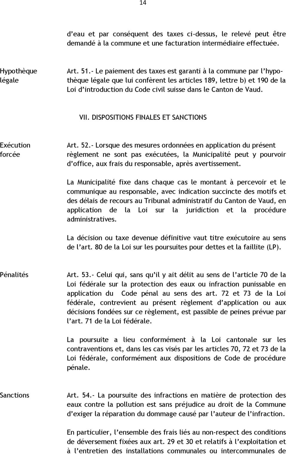 DISPOSITIONS FINALES ET SANCTIONS Exécution forcée Art. 52.