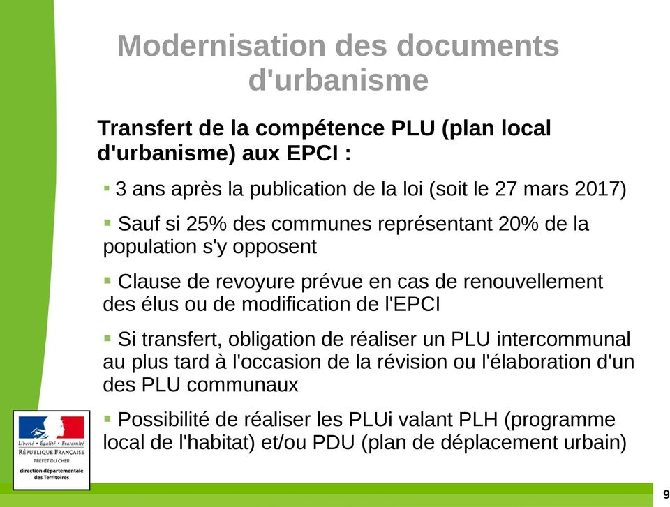 des élus ou de modification de l'epci Si transfert, obligation de réaliser un PLU intercommunal au plus tard à l'occasion de la révision ou