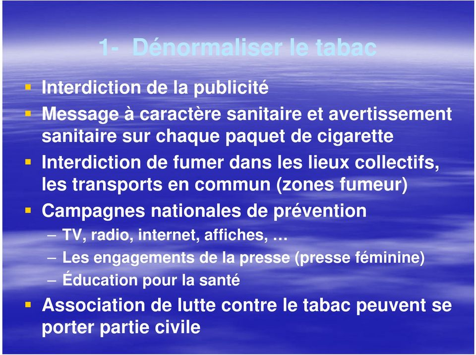 commun (zones fumeur) Campagnes nationales de prévention TV, radio, internet, affiches, Les engagements de