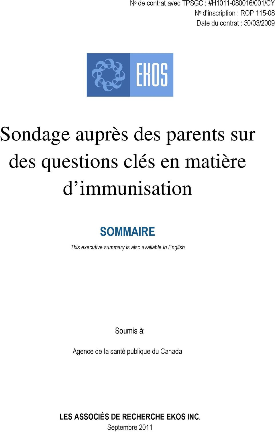 d immunisation SOMMAIRE This executive summary is also available in English Soumis à: