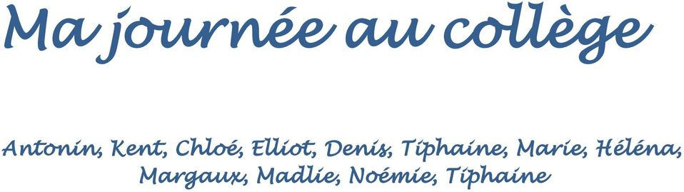 Denis, Tiphaine, Marie,