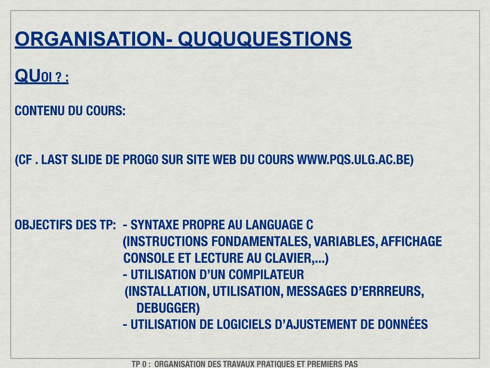 BE) OBJECTIFS DES TP: - SYNTAXE PROPRE AU LANGUAGE C (INSTRUCTIONS FONDAMENTALES, VARIABLES,
