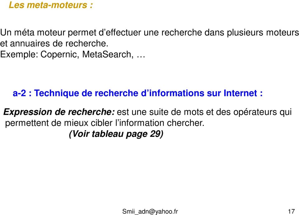 Exemple: Copernic, MetaSearch, a-2 : Technique de recherche d informations sur Internet :