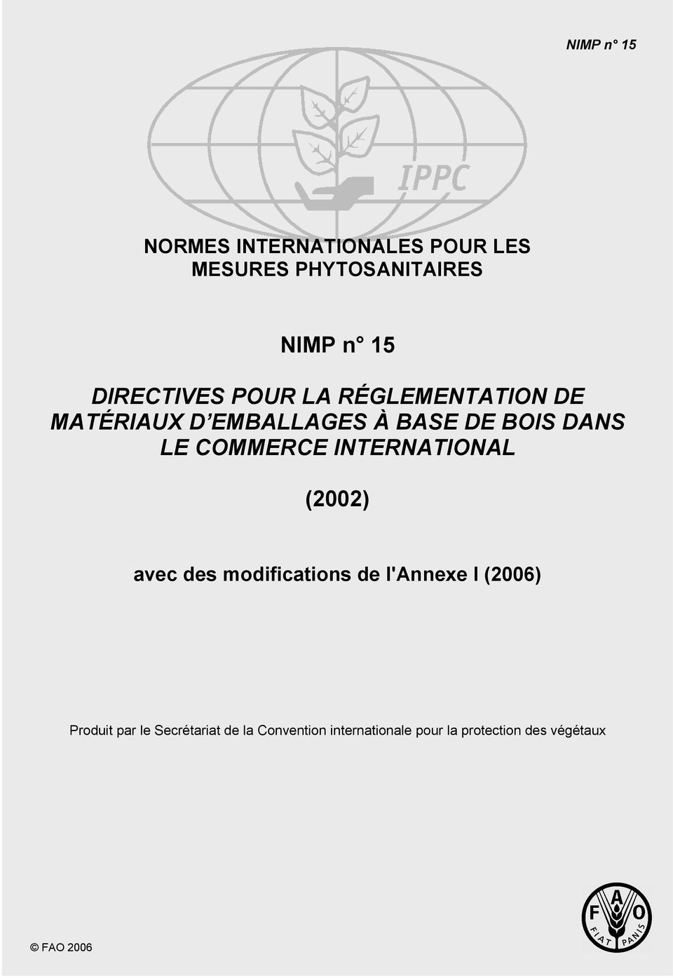 COMMERCE INTERNATIONAL (2002) avec des modifications de l'annexe I (2006) Produit