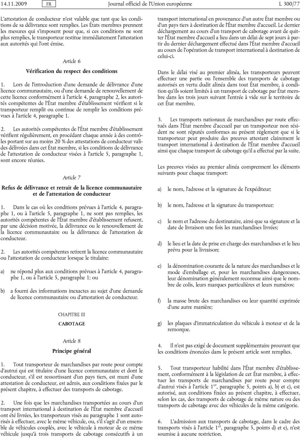 Article 6 Vérification du respect des conditions 1.