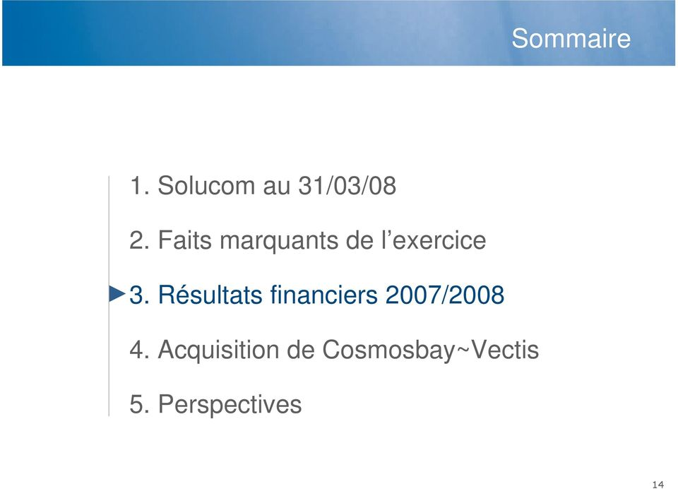 Résultats financiers 2007/2008 4.