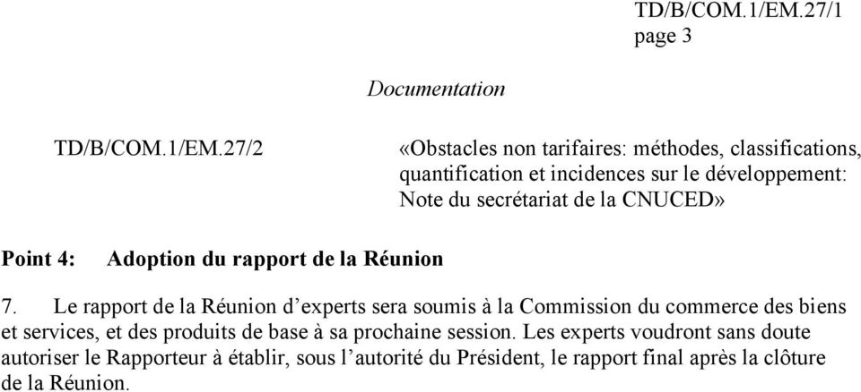 secrétariat de la CNUCED» Point 4: Adoption du rapport de la Réunion 7.