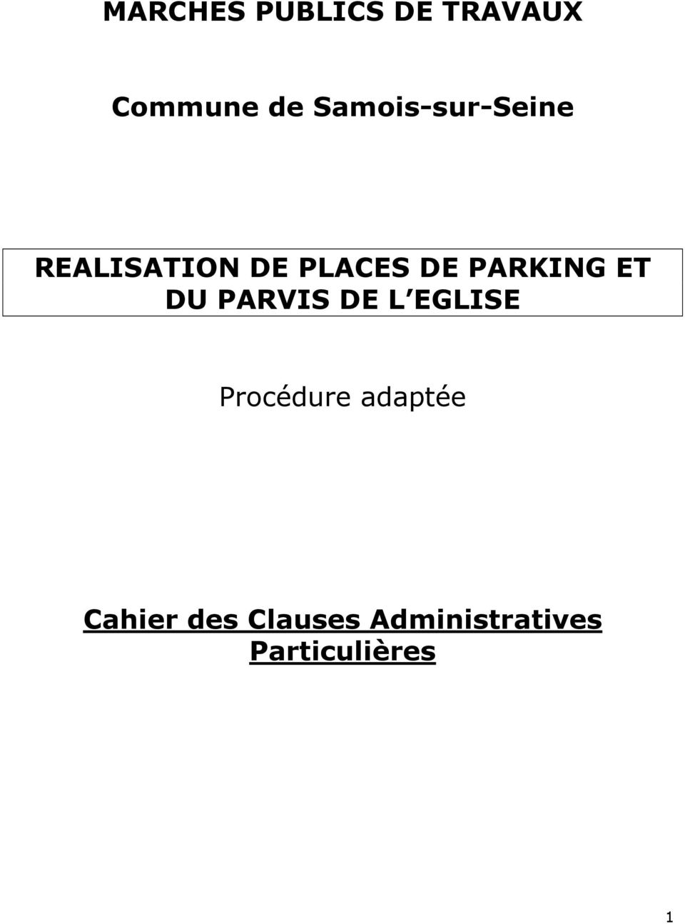 PARKING ET DU PARVIS DE L EGLISE Procédure