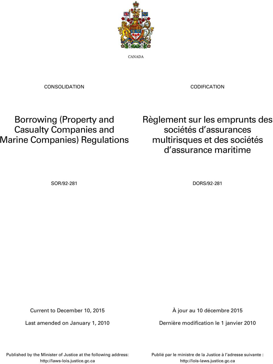 DORS/92-281 À jour au 10 décembre 2015 Published by the Minister of Justice at the following address: