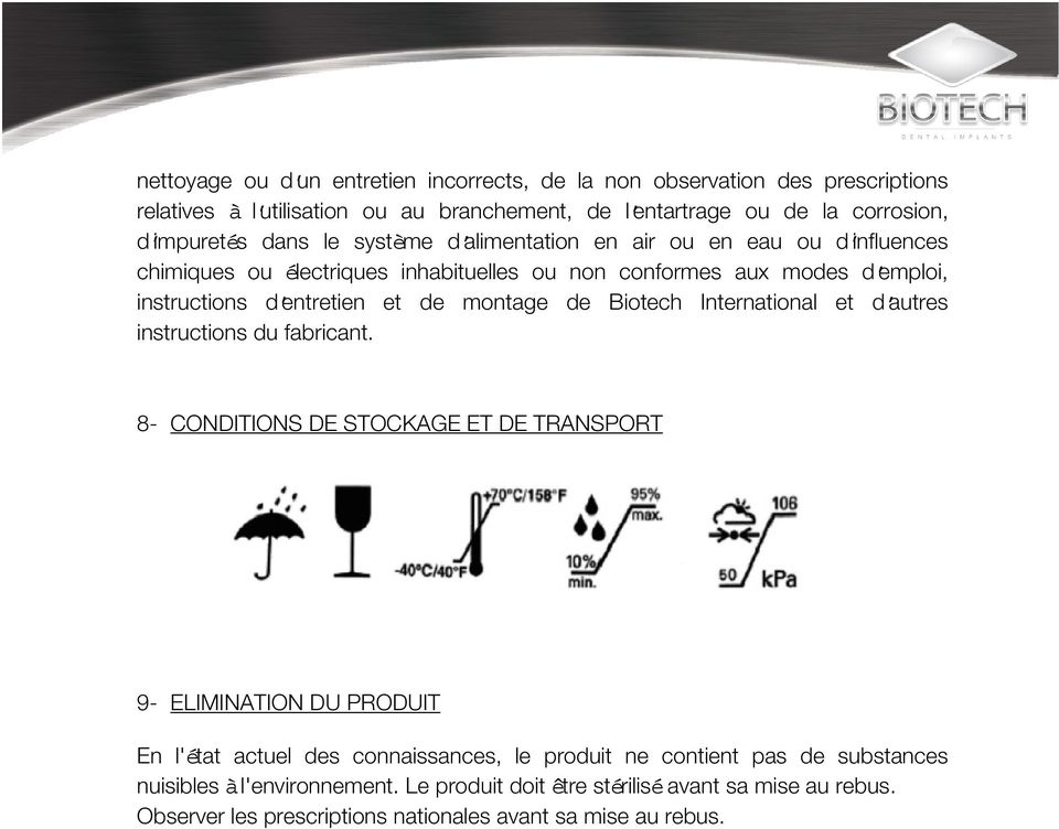 montage de Biotech International et d autres instructions du fabricant.