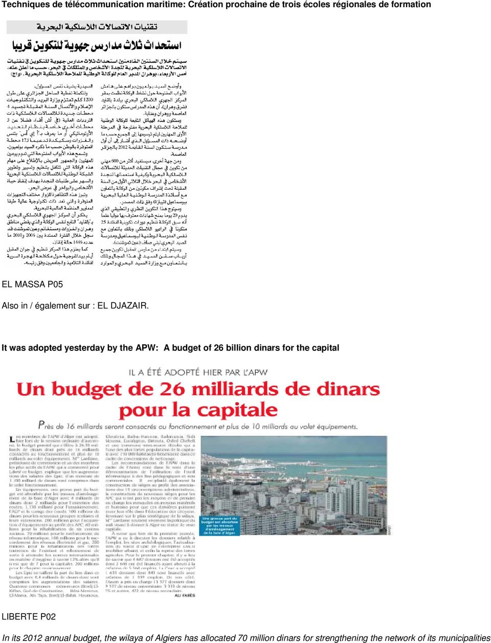 It was adopted yesterday by the APW: A budget of 26 billion dinars for the capital LIBERTE P02