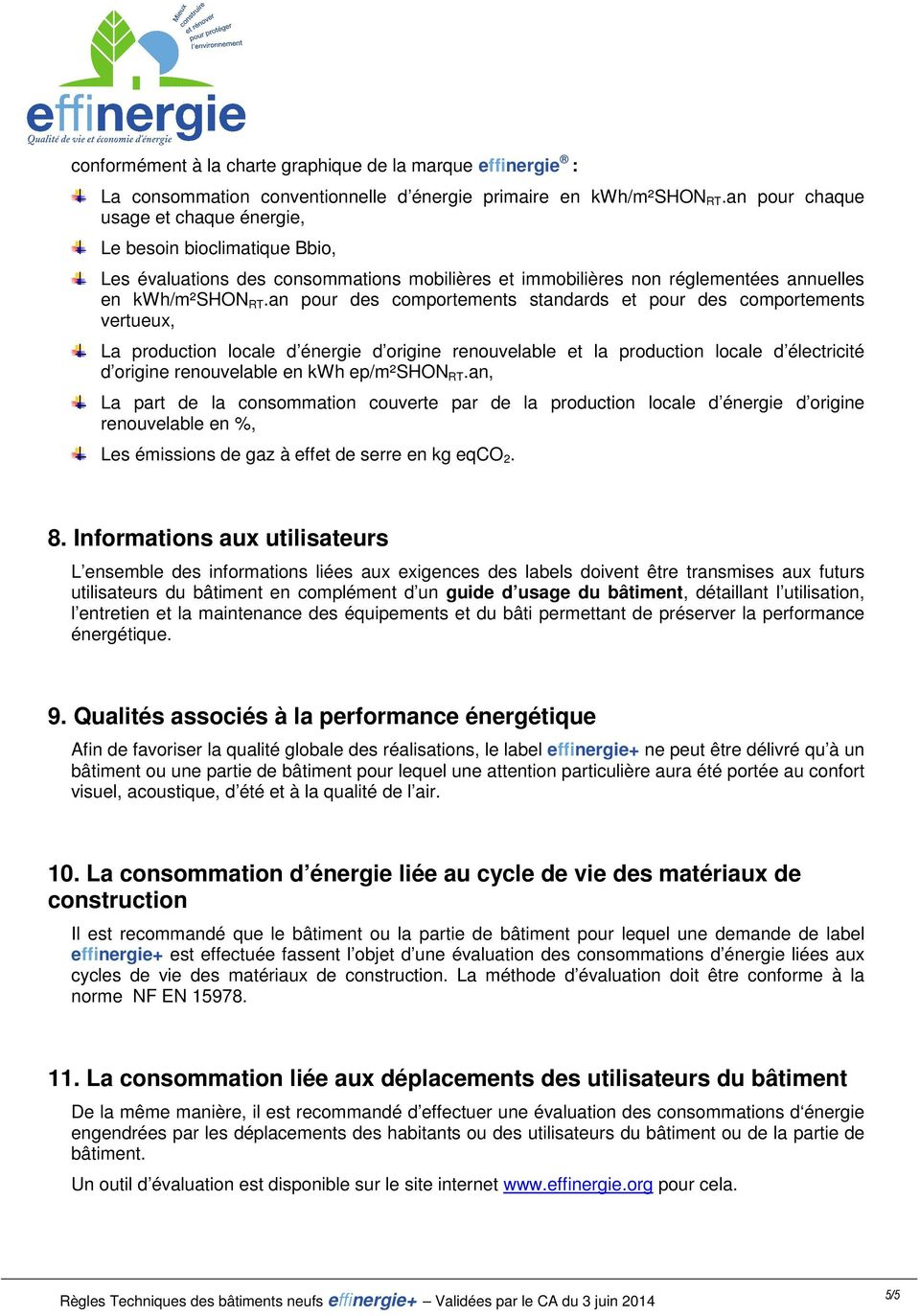 an pur des cmprtements standards et pur des cmprtements vertueux, La prductin lcale d énergie d rigine renuvelable et la prductin lcale d électricité d rigine renuvelable en kwh ep/m²shon RT.