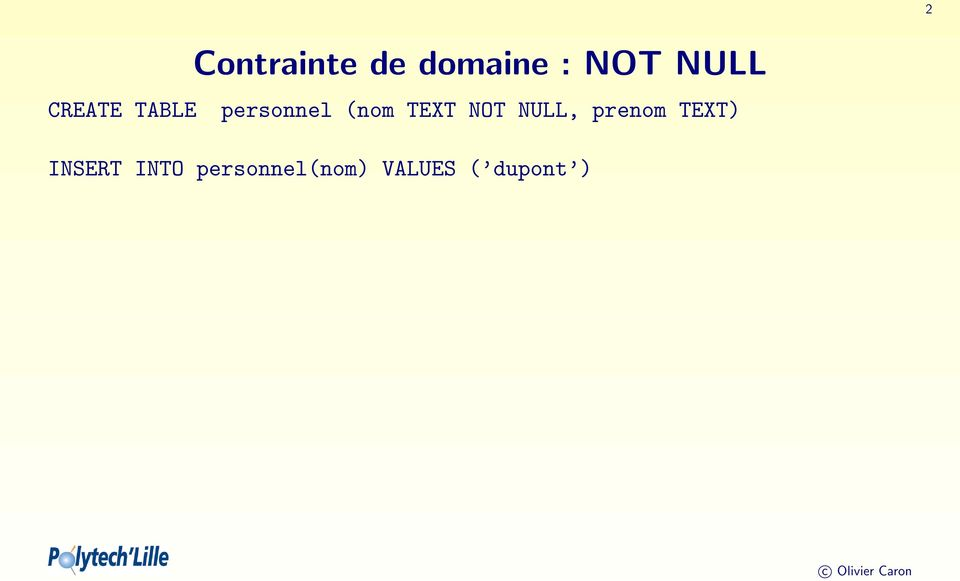 TEXT NOT NULL, prenom TEXT)