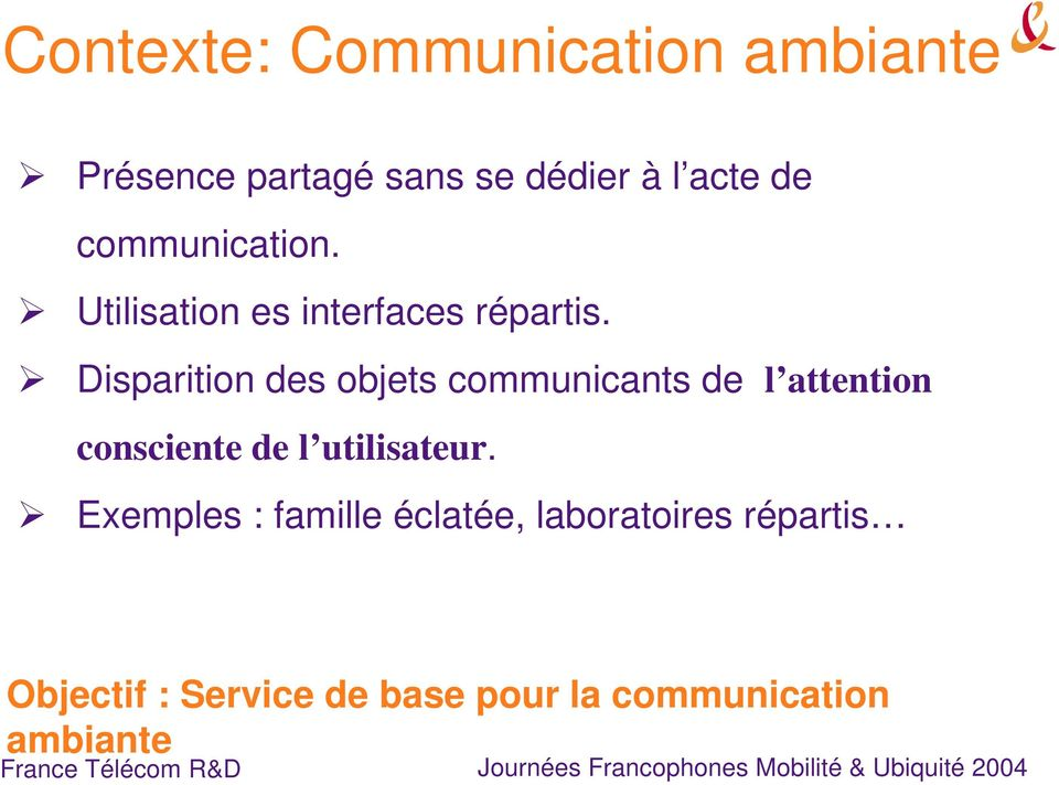 Disparition des objets communicants de l attention consciente de l utilisateur.