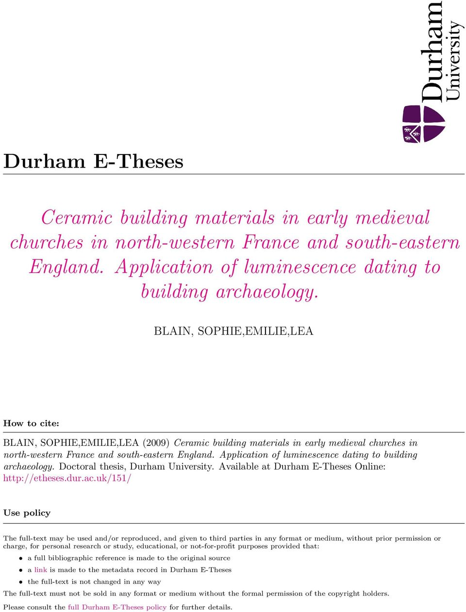 Application of luminescence dating to building archaeology. Doctoral thesis, Durham University. Available at Durham E-Theses Online: http://etheses.dur.ac.