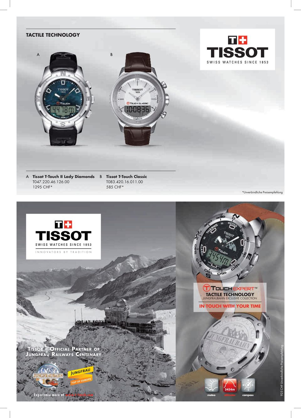 00 585 CHF* *Unverbindliche Preisempfehlung TACTILE TECHNOLOGY JUNGFRAUBAHN EXCLUSIVE COLLECTION IN