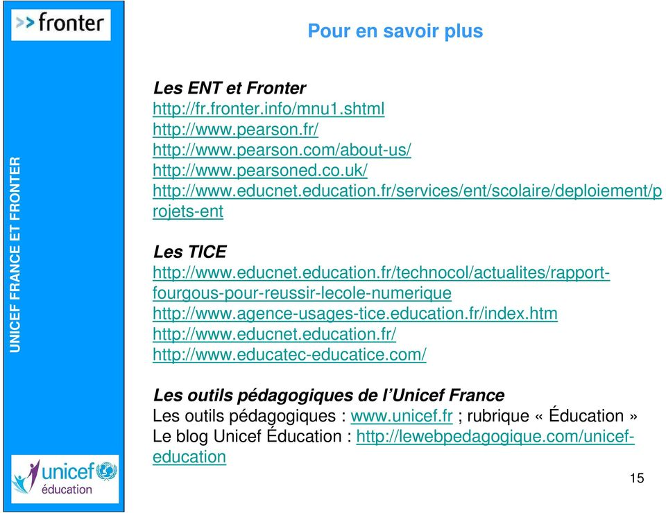 agence-usages-tice.education.fr/index.htm http://www.educnet.education.fr/ http://www.educatec-educatice.