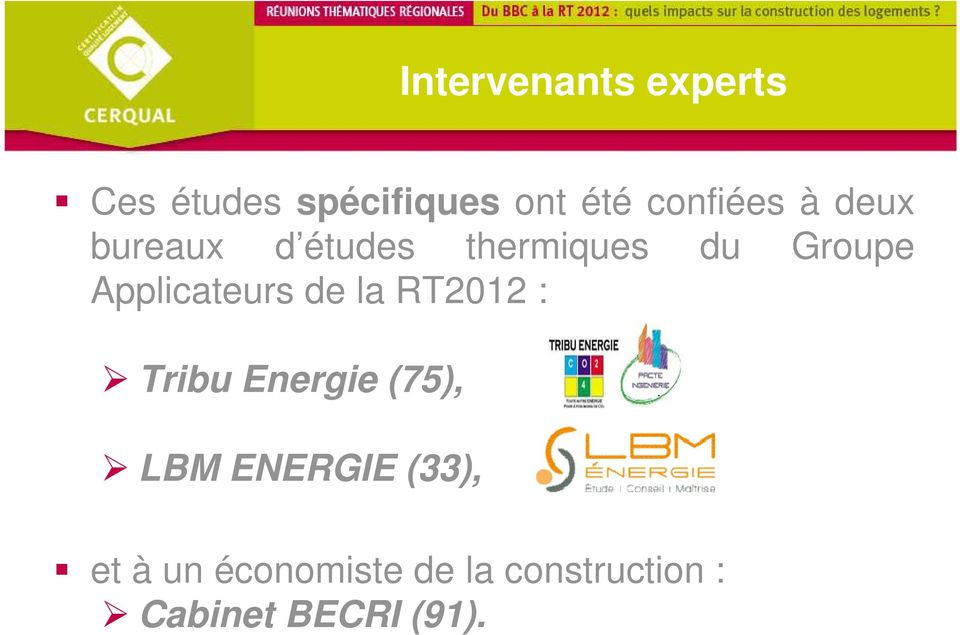 Applicateurs de la RT2012 : Tribu Energie (75), LBM