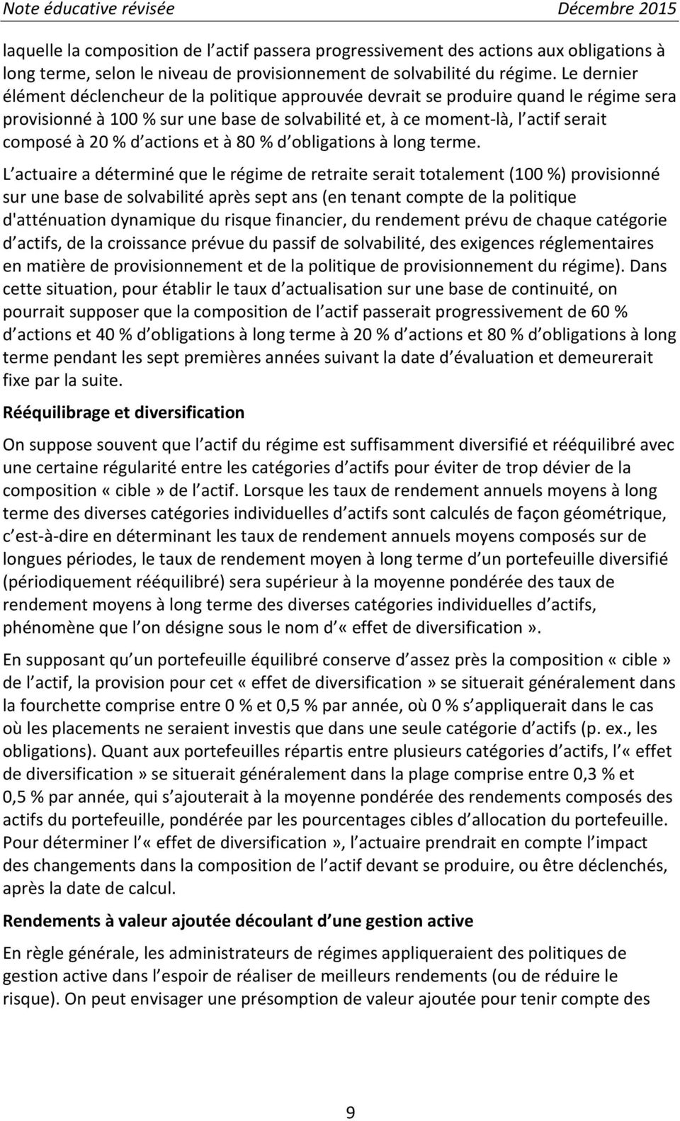 actions et à 80 % d obligations à long terme.