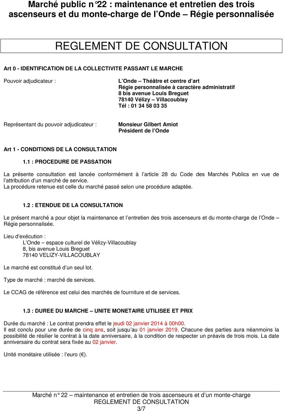 Gilbert Amiot Président de l Onde Art 1 - CONDITIONS DE LA CONSULTATION 1.
