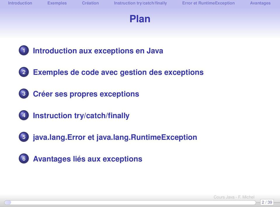 exceptions 4 Instruction try/catch/finally 5 java.lang.