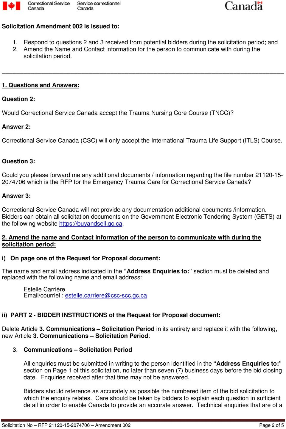 Questions and Answers: Question 2: Would Correctional Service Canada accept the Trauma Nursing Core Course (TNCC)?
