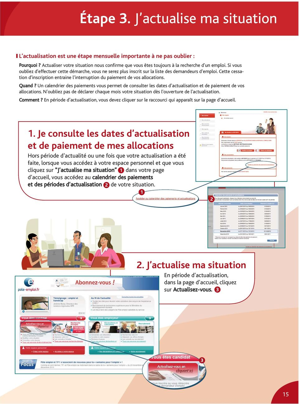 Cette cessation d'inscription entraine l'interruption du paiement de vos allocations. Quand?