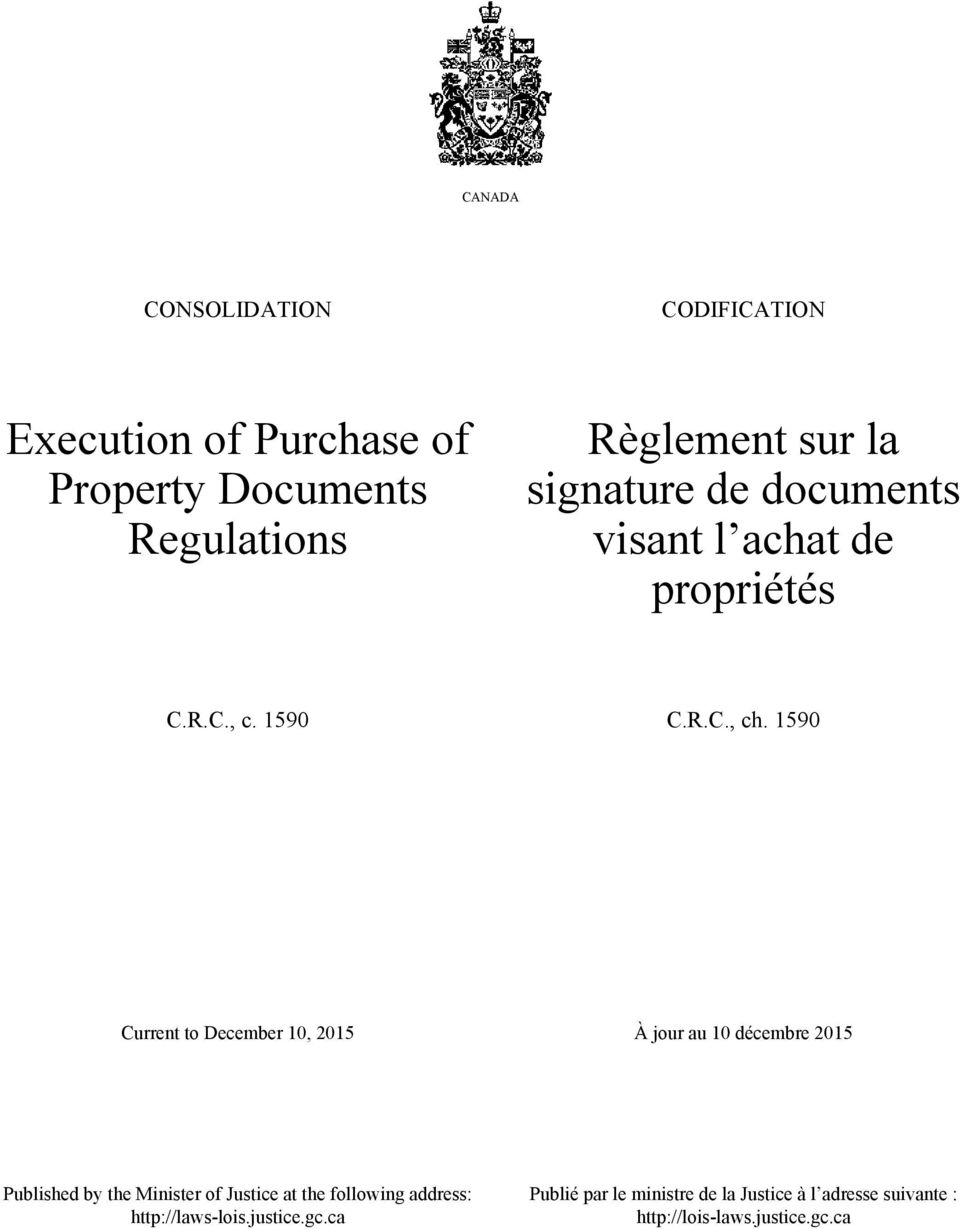 1590 Current to December 10, 2015 À jour au 10 décembre 2015 Published by the Minister of Justice at the