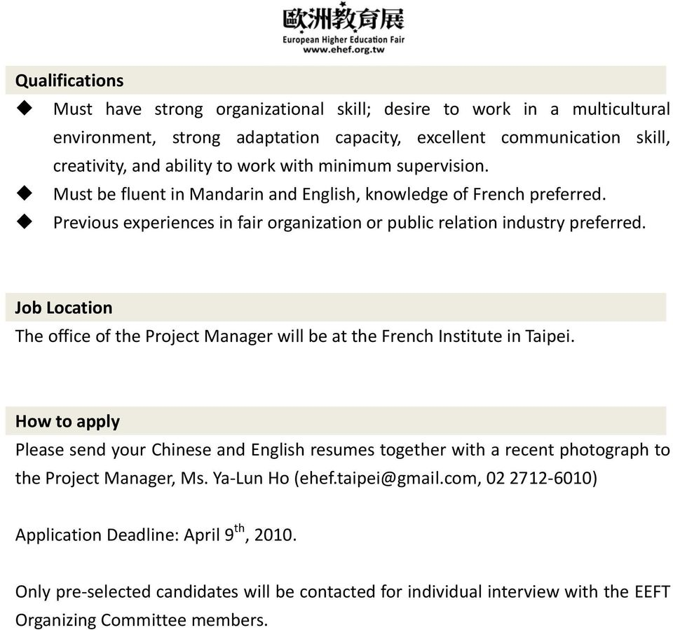 Job Location The office of the Project Manager will be at the French Institute in Taipei.