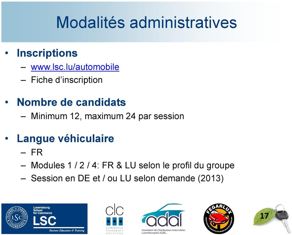 12, maximum 24 par session Langue véhiculaire FR Modules 1 / 2 /