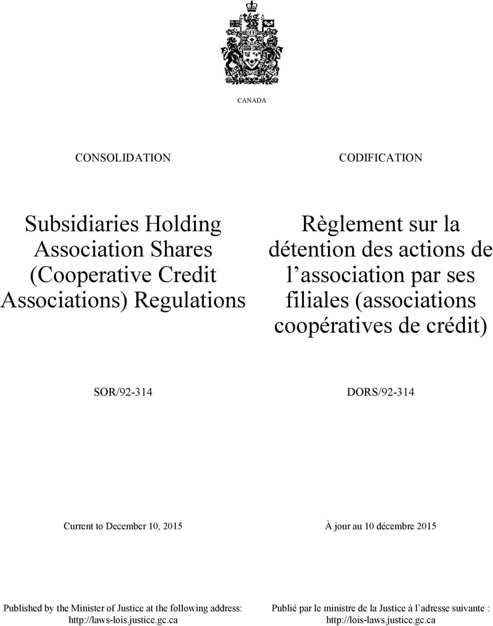 DORS/92-314 Current to December 10, 2015 À jour au 10 décembre 2015 Published by the Minister of Justice at the following