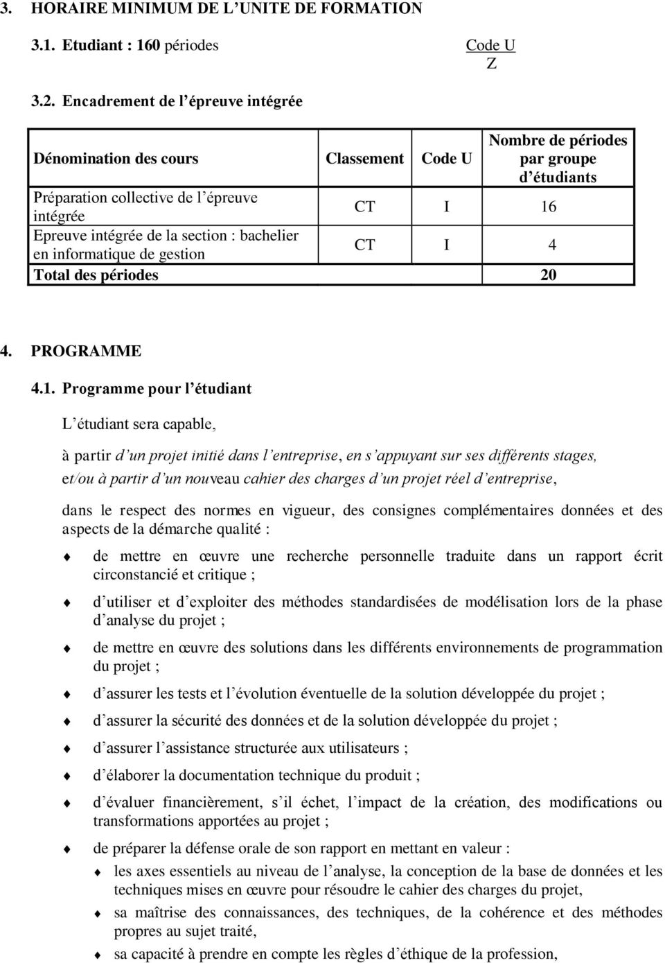 section : bachelier en informatique de gestion CT I 4 Total des périodes 20 4. PROGRAMME 4.1.