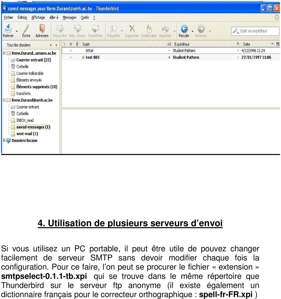 Pour ce faire, l on peut se procurer le fichier «extension» smtpselect-0.1.1-tb.