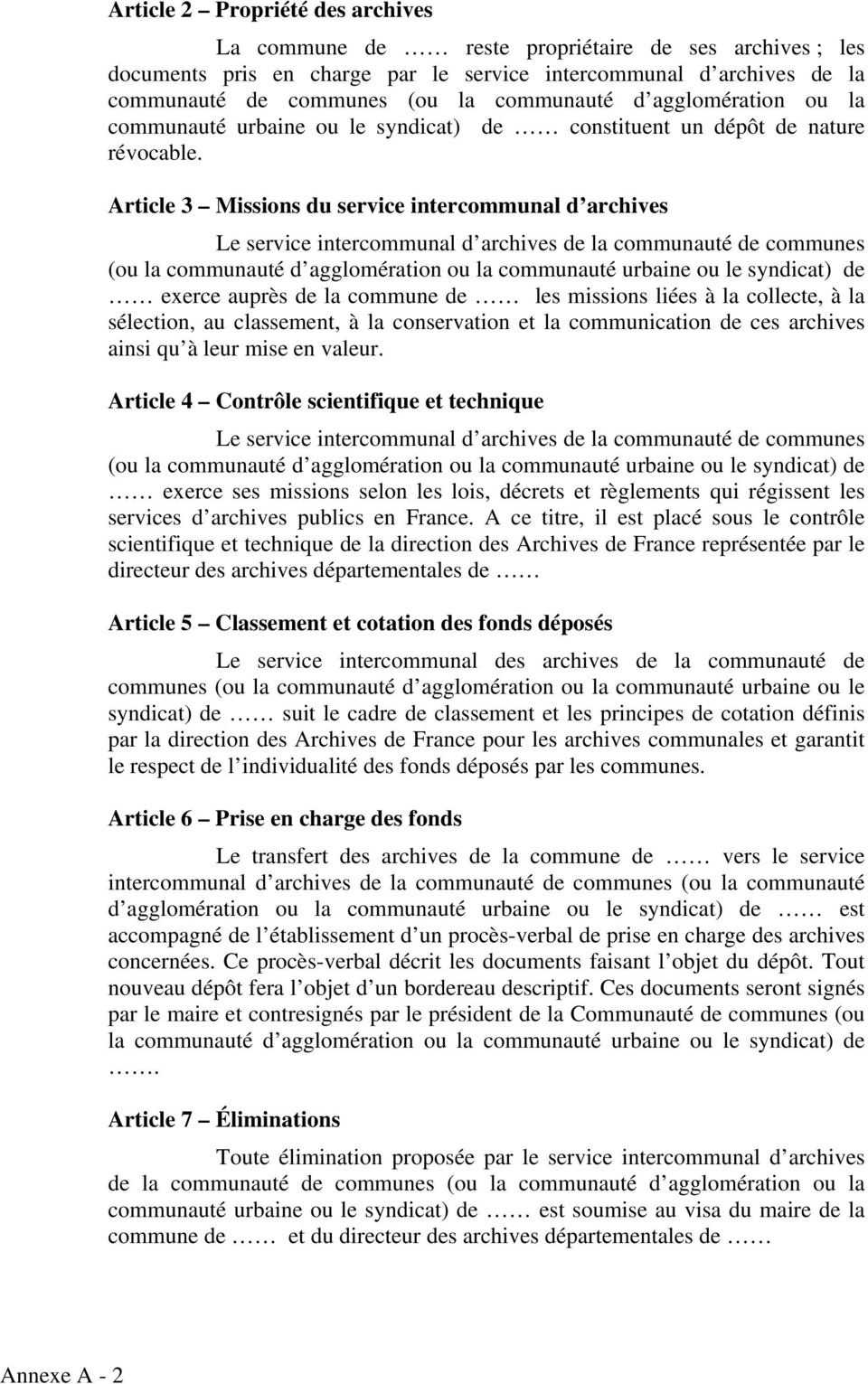 Article 3 Missions du service intercommunal d archives Le service intercommunal d archives de la communauté de communes (ou la communauté d agglomération ou la communauté urbaine ou le syndicat) de
