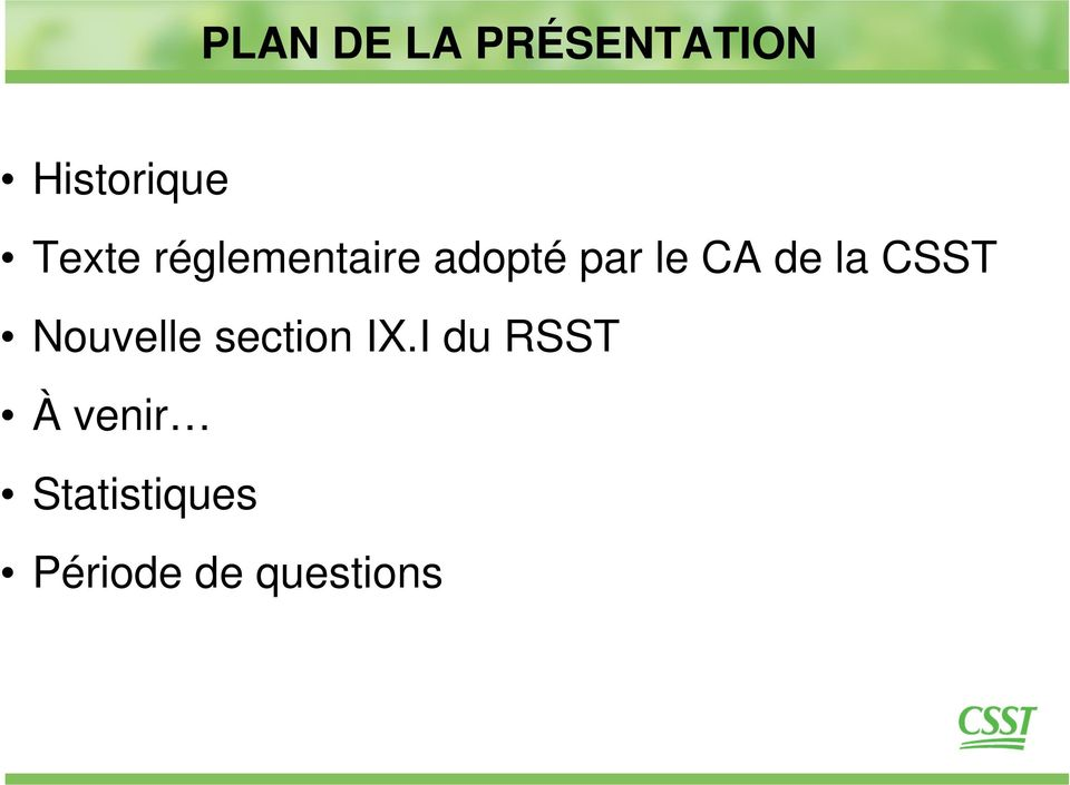 de la CSST Nouvelle section IX.