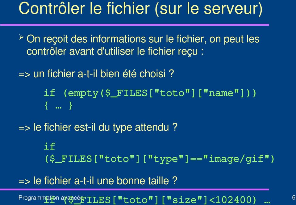 "if (empty($_files[""toto""][""name""])) { } => le fichier est il du type attendu?"