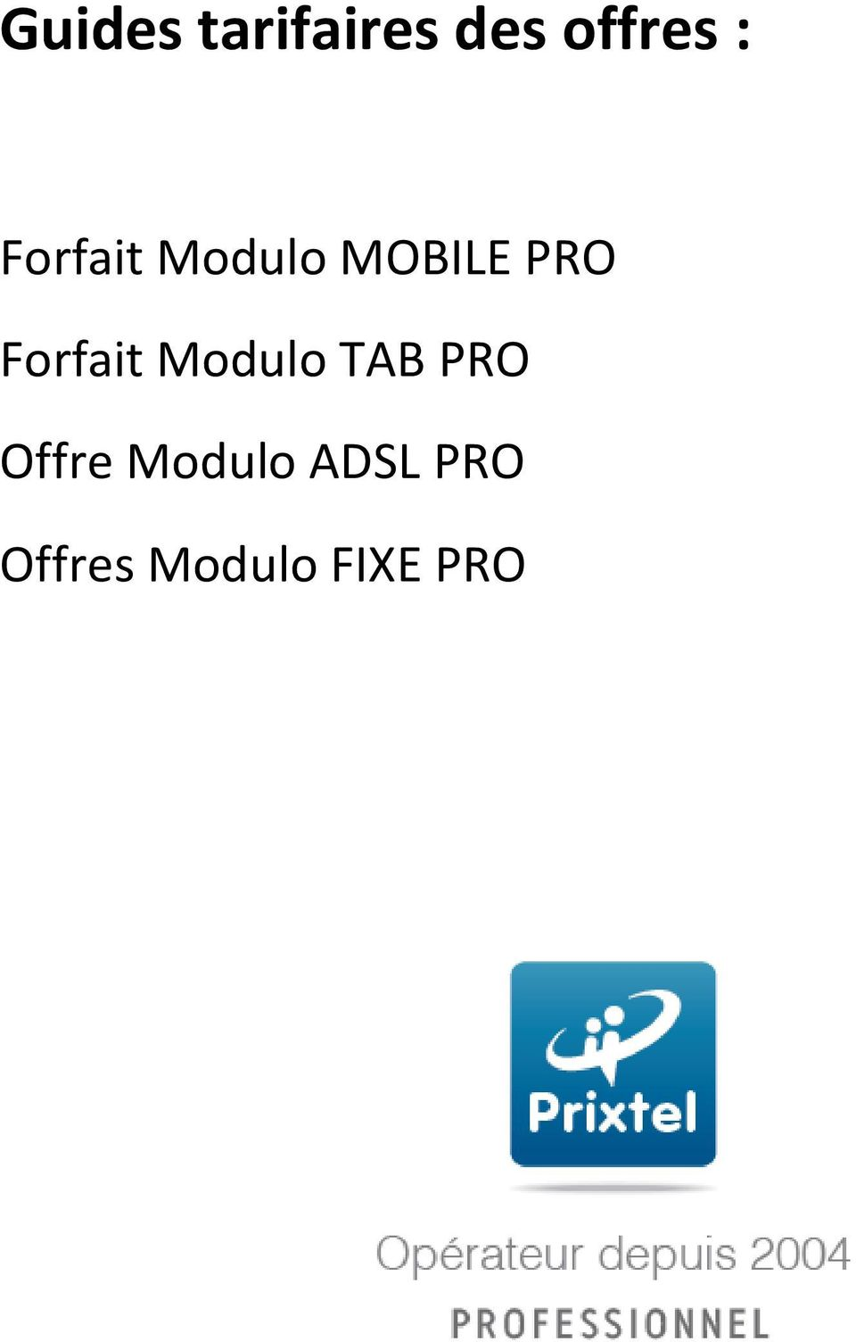Forfait Modulo TAB PRO Offre