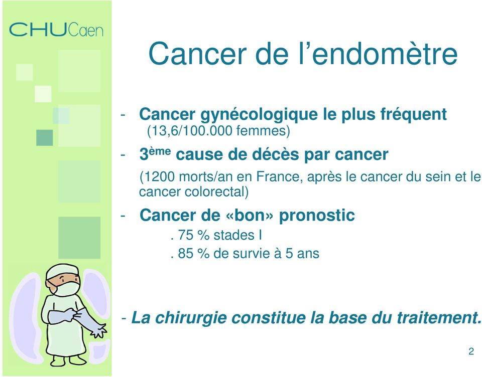 le cancer du sein et le cancer colorectal) - Cancer de «bon» pronostic.