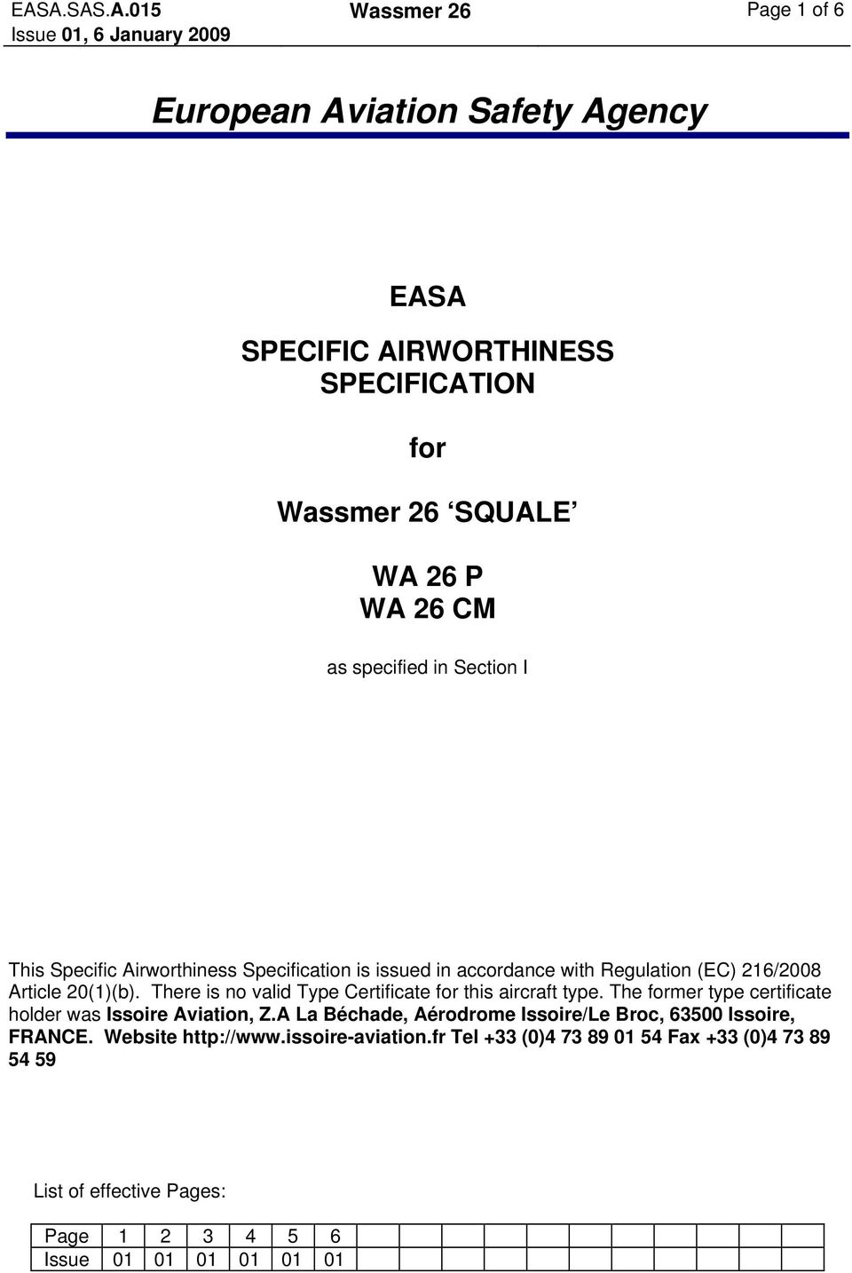 There is no valid Type Certificate for this aircraft type. The former type certificate holder was Issoire Aviation, Z.