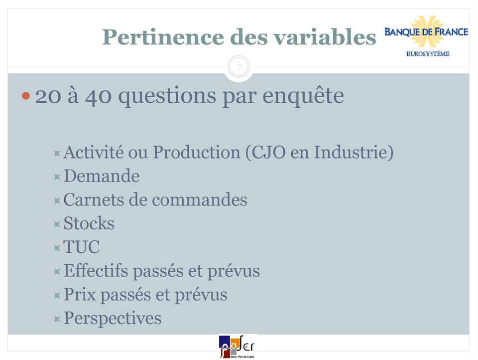 Industrie) Demande Carnets de commandes Stocks