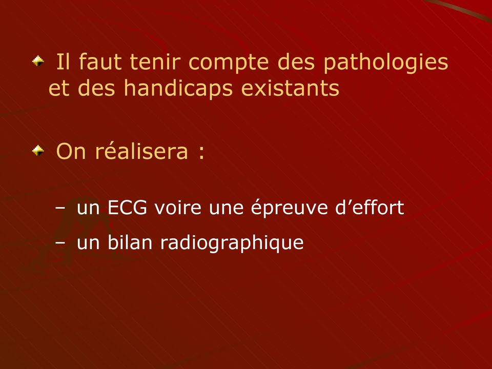 existants On réalisera : un ECG