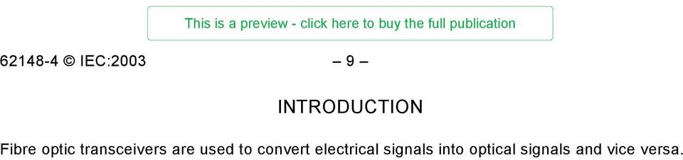 used to convert electrical