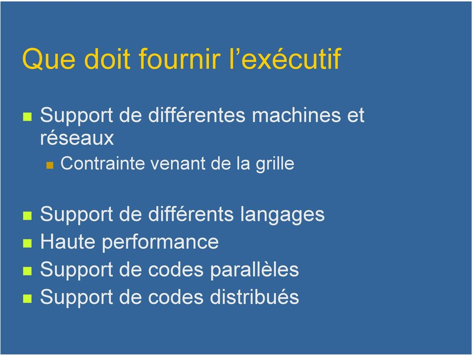 Support de différents langages Haute performance