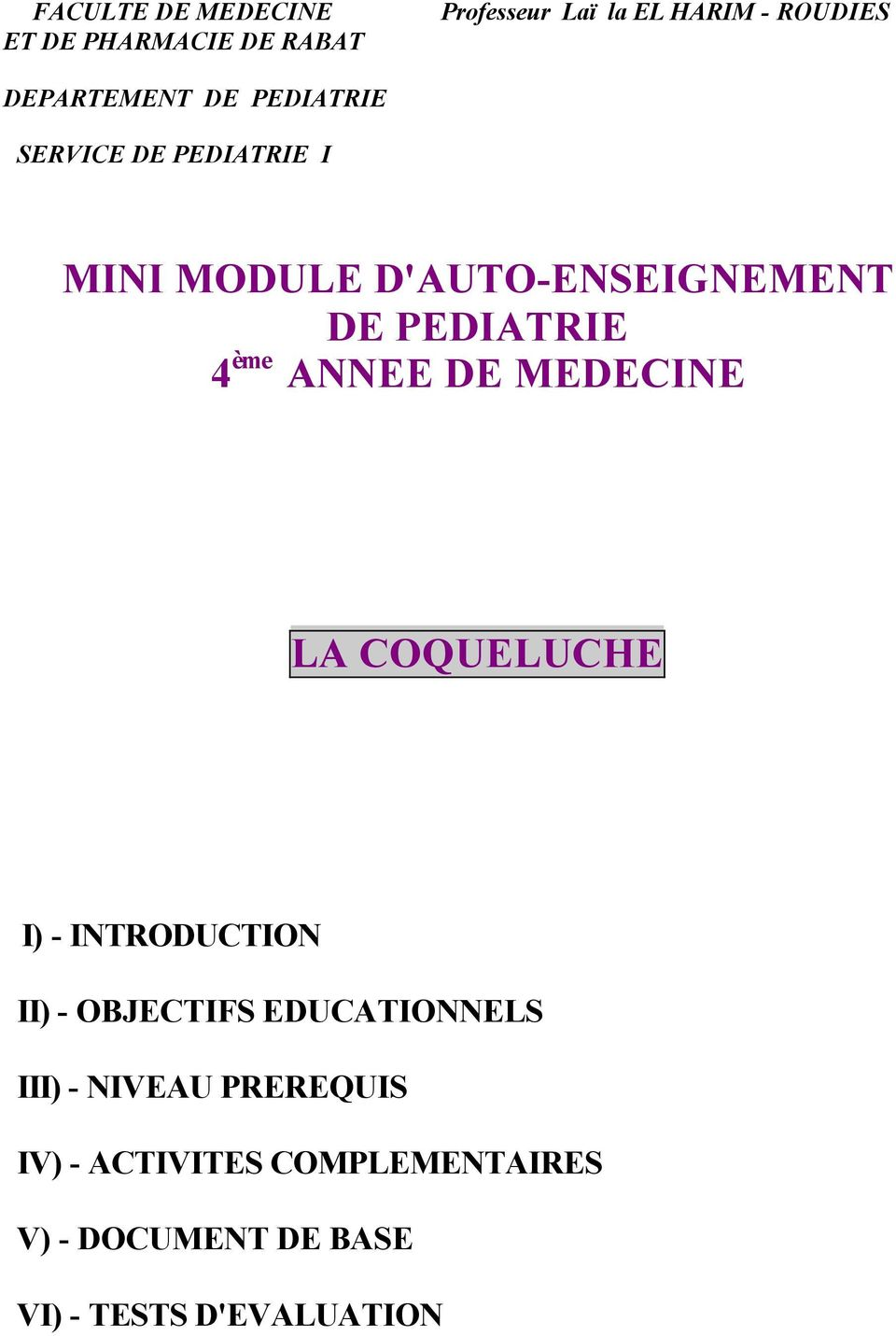 PEDIATRIE 4 ème ANNEE DE MEDECINE LA COQUELUCHE I) - INTRODUCTION II) - OBJECTIFS