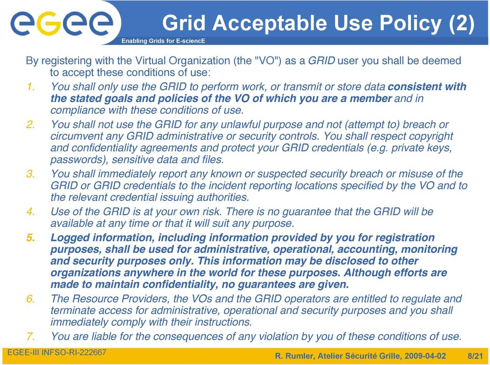 2. You shall not use the GRID for any unlawful purpose and not (attempt to) breach or circumvent any GRID administrative or security controls.