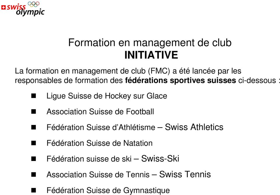 Association Suisse de Football Fédération Suisse d Athlétisme Swiss Athletics Fédération Suisse de
