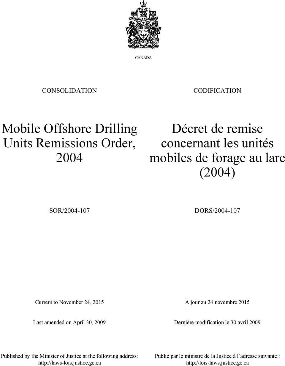 amended on April 30, 2009 Dernière modification le 30 avril 2009 Published by the Minister of Justice at the following